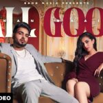 All Good Song Lyrics – Khan Bhaini (2)