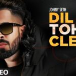 Dil Toh Clean Lyrics - Johny Seth (1)