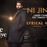 Ni Jinde Song Lyrics - Laddi Chahal, Parmish Verma (1)