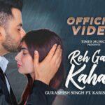 Reh Gaye Kahan Song Lyrics - Gurashish Singh (1)