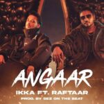Angaar Song Lyrics - Ikka, Raftaar (1)