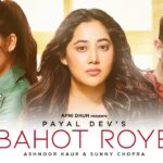 Bahot Roye Song Lyrics - Payal Dev (1)