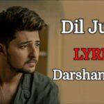 Dil Julaha Lyrics - Darshan Raval (1)