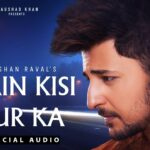 Main Kisi Aur Ka Lyrics - Darshan Raval (1)