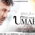 Tenu Meri Umar Lag Jaave Lyrics – Rahul Jain (1)