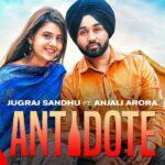 Antidote Song Lyrics - Jugraj Sandhu (1)