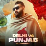 Delhi Vs Punjab Lyrics – Elly Mangat (1)