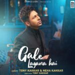 Gale Lagana Hai Song Lyrics Tony Kakkar (1)