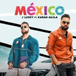 Mexico Song Lyrics - Karan Aujla (1)