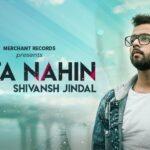 Pata Nahin Song Lyrics – Shivansh Jindal (1)