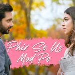 Phir Se Us Mod Pe Song Lyrics (1)