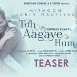 Toh Aagaye Hum Song Lyrics - Jubin Nautiyal (1)