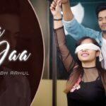 Aa Bhi Jaa Song Lyrics - Subh Rahul (1)