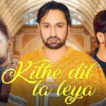 Kithe Dil La Leya Lyrics - Jaskaran Gabbi (1)