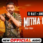 Mitha Mitha Song Lyrics - R Nait (1)