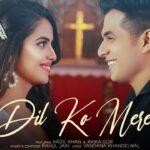 Dil Ko Mere Lyrics - Rahul Jain (1)
