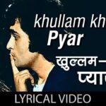 Khulam Khula Pyar Karenge Lyrics (1)