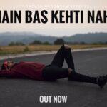 Main Bas Kehti Nahi Lyrics (1)